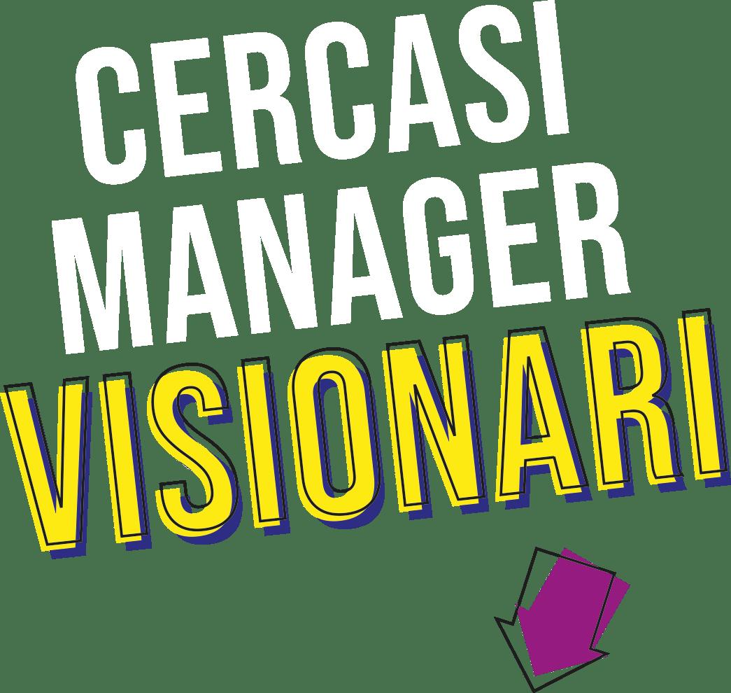 Cercasi manager visionari